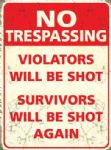 Metal Sign No Tresspassing Violators Shot Steel Funny Plaque